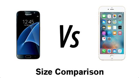 galaxy s7 vs iphone 6s plus size comparison