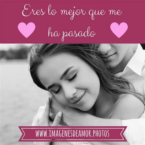 imagenes lindas de amor escritas 1001 im 193 genes de amor 174 fotos rom 225 nticas con frases para ti