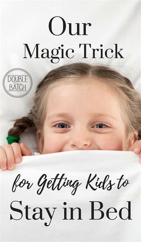 stay in bed our magic trick for getting kids to stay in bed