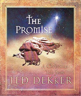 the promise between us books the promise a tale by ted dekker reviews