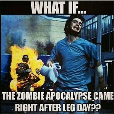 Funny Zombie Memes - after leg day funny quotes quotesgram