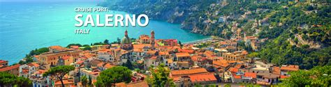 cruise from italy salerno italy cruise port 2017 and 2018 cruises from