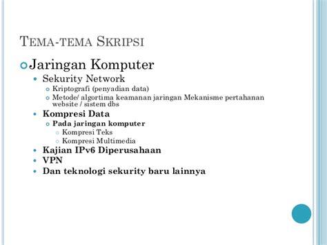 format penulisan skripsi teknik informatika unikom kapita selekta 2013 2014 tema tema skripsi teknik