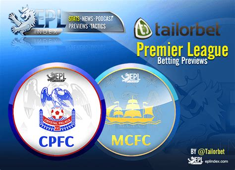 epl betting crystal palace v manchester city betting preview epl
