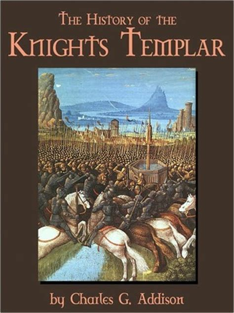 The History Of The Knights Templar the history of the knights templar by charles g