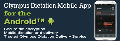 dictation for android olympus dictation app for android