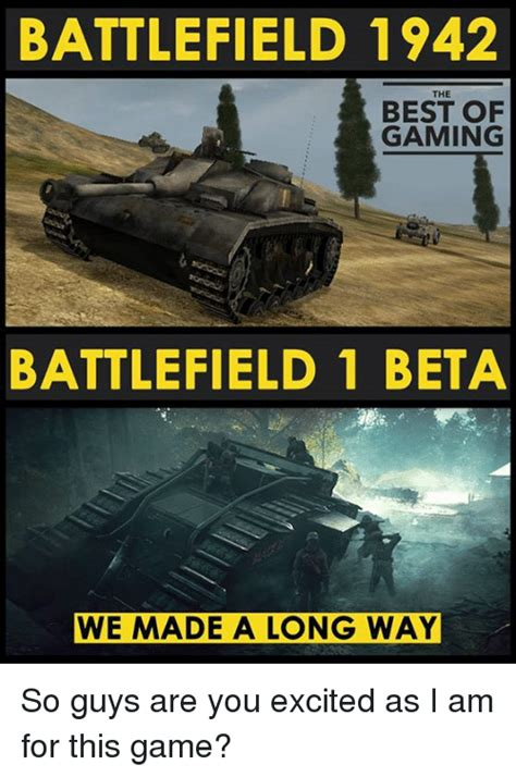 Battlefield Memes - battlefield 1942 the best of gaming battlefield 1 beta we made a long way so guys are you