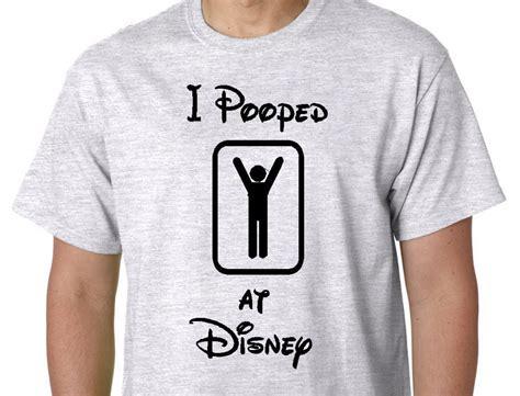 Disney Shirts Disney Family Shirts Disney Shirts I Pooped At Disney