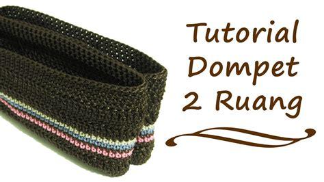 tutorial merajut tas youtube crochet tutorial merajut dompet 2 ruang youtube