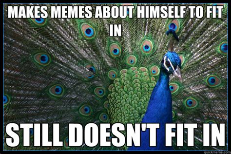 Peacock Meme - arrogant pshit peacock memes quickmeme