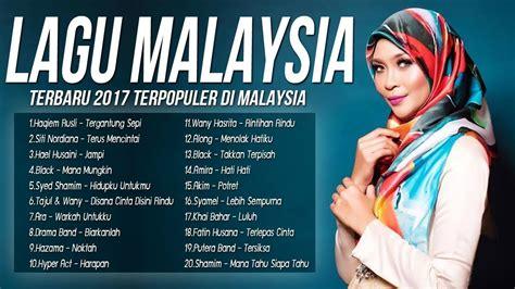 film baru 2017 melayu lagu baru 2017 malaysia melayu top 20 lagu malaysia