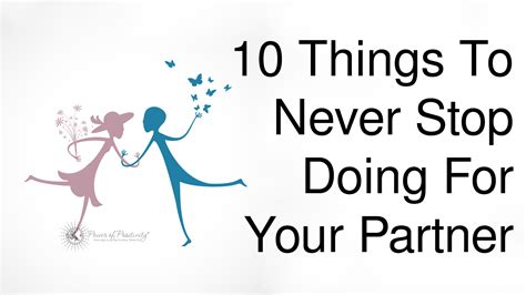 10 Things To Do With Your Partner by 10 Things To Never Stop Doing For Your Partner