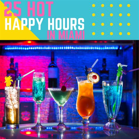 Happy Hour Mamie by 25 Happy Hour Bar Specials In Miami