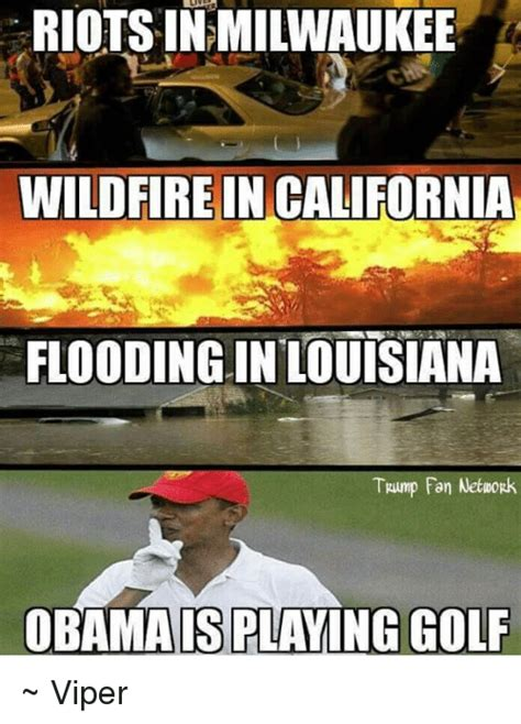 California Meme - riots in milwaukee wildfire in california flooding in