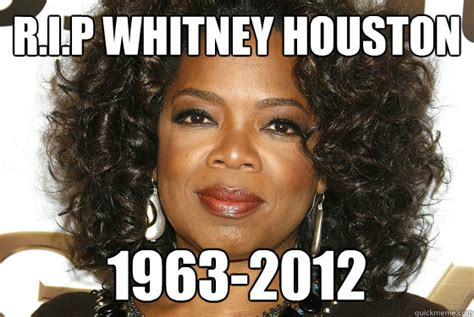 Whitney Houston Memes - r i p whitney houston 1963 2012 rip whitney houston
