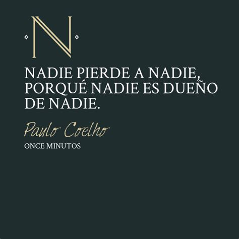 once minutos nadie pierde a nadie paulo coelho quotes en espanol and wise words