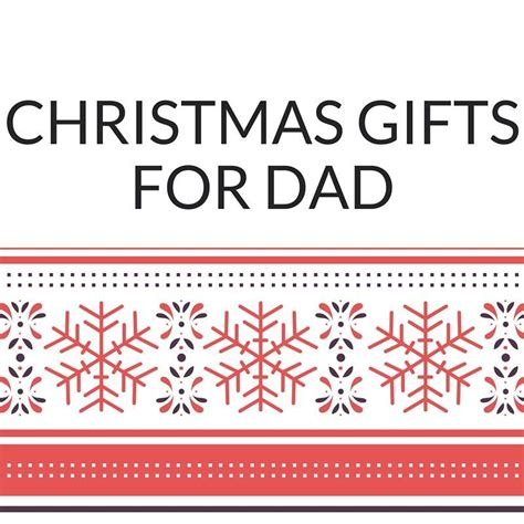 christmas gifts for dad currentbody com