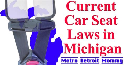 michigan child seat belt laws metro detroit the current car seat laws in michigan