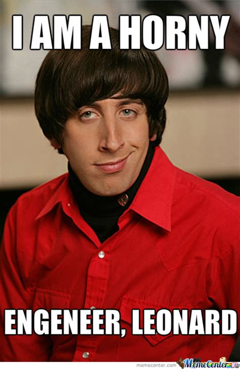 Obscene Memes - howard wolowitz in the big bang theory by hushbitchezz