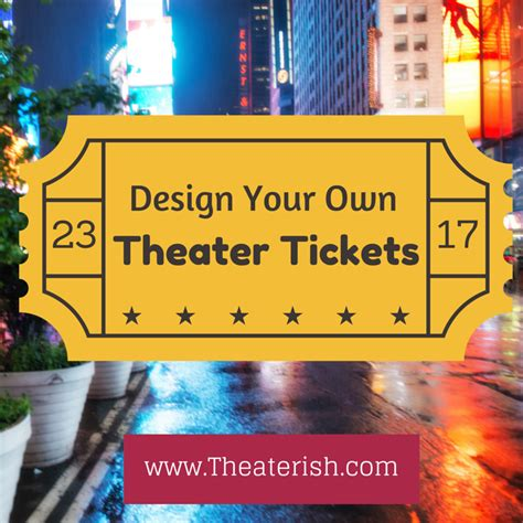 customize your own theater tickets yes please free