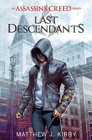 last descendants an assassins 1407161695 last descendants assassin s creed last descendants 1 by matthew j kirby reviews