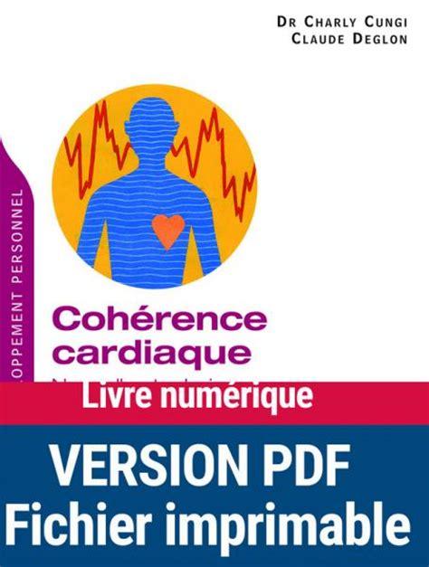 2365490026 coherence cardiaque guide de coh 233 rence cardiaque nouvelles techniques pour faire face
