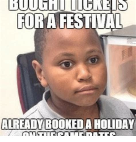 Holiday Meme - for a festival already booked a holiday holiday meme on