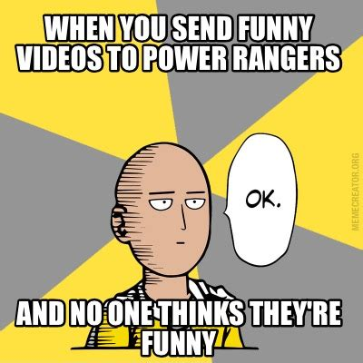 Funny Meme Videos - meme creator when you send funny videos to power rangers