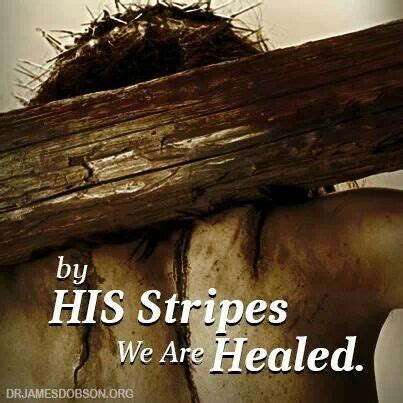 by his stripes we are healed images 38 best images about by his stripes we are healed on
