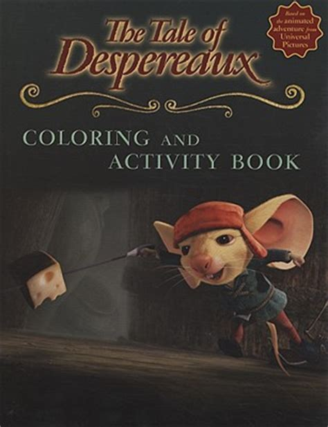 libro tale of despereaux being the tale of despereaux movie tie in coloring and activity book paperback anderson s bookshop