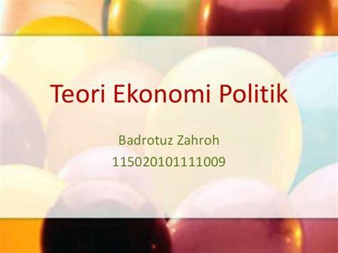 1 teori ekonomi politik