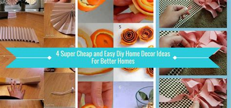 easy cheap diy home decorating ideas 4 cheap and easy diy home decor ideas for better homes