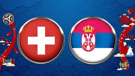 wm im live ticker serbien vs schweiz telebasel