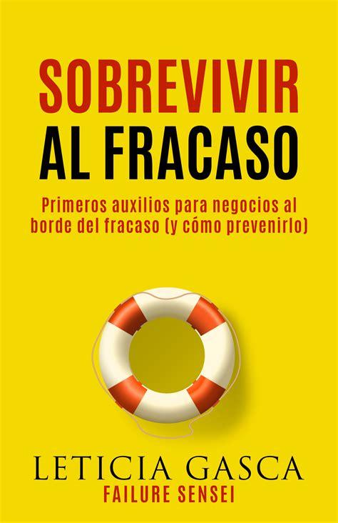 libro por qu fracas la combatir el fracaso extracto del libro sobrevivir al fracaso sintetia
