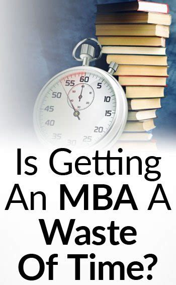 An Mba Is A Waste Of Time is getting an mba a waste of time 5 alternatives to mba