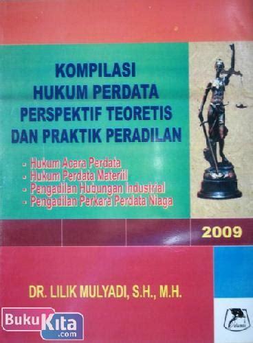 Politik Hukum Perspektif Hukum Perdata bukukita kompilasi hukum perdata perspektif teoretis praktik peradila