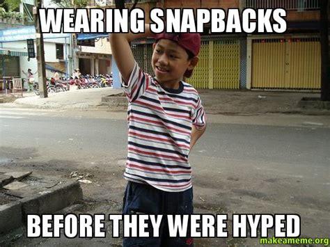 Meme Snapback - wearing snapbacks before they were hyped make a meme