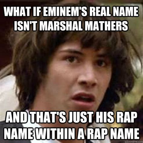 eminem real name what if eminem s real name isn t marshal mathers and that