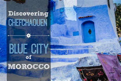 blue city morocco discovering chefchaouen the blue city of morocco