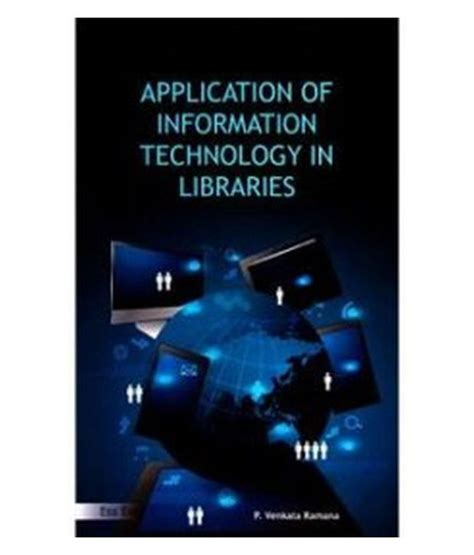 Application For Information Technology by Application Of Information Technology In Libraries Buy Application Of Information Technology In
