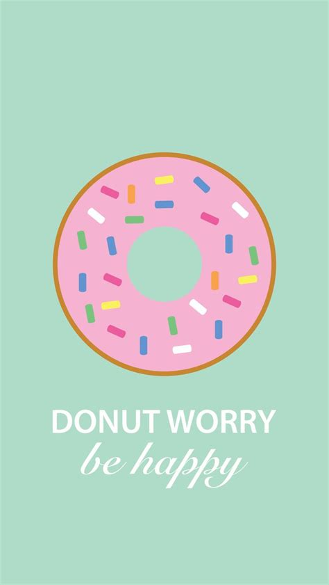 donut worry  wallpaper    iphone