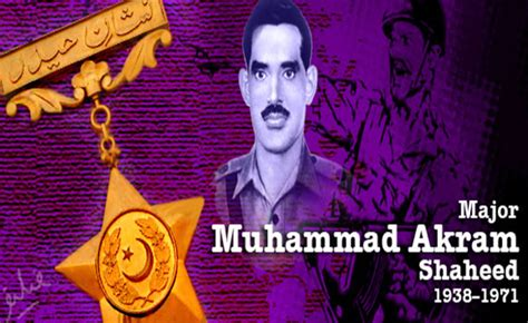 biography of major muhammad akram shaheed defence day national heroes of pakistan honored with