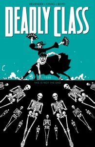 deadly class volume 6 comic review deadly class vol 6 this is not the end image