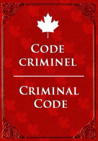 Section 2 Criminal Code Of Canada by Code Criminel Du Canada Criminal Code Of Canada App