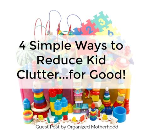 how to reduce clutter 4 simple ways to reduce kid clutter setting my intention