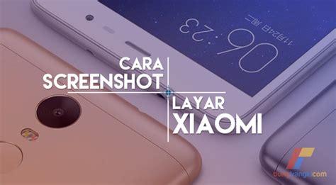 Hp Xiaomi Semua Seri cara mengambil screenshot layar xiaomi semua tipe dan seri