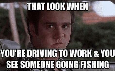 Fishing For Likes Meme - that look when you redriving to work you see someone