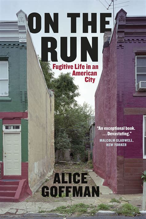 running in the books on the run fugitive in an american city goffman