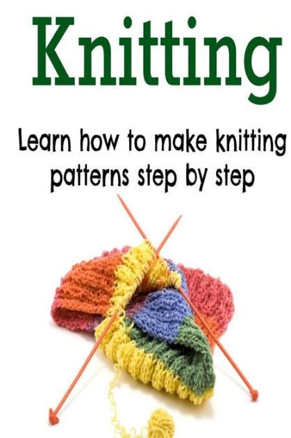 a pattern language barnes and noble knitting learn how to make knitting patterns step by step