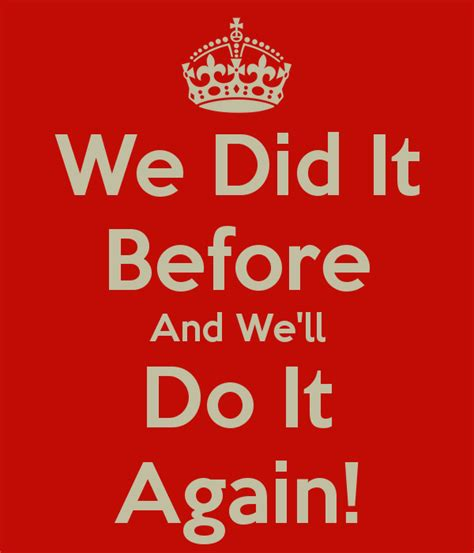 Is At It Again by We Did It Before And We Ll Do It Again Poster Daniel